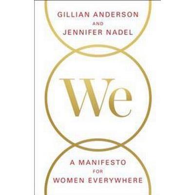 We: A Manifesto for Women Everywhere (Inbunden, 2017)