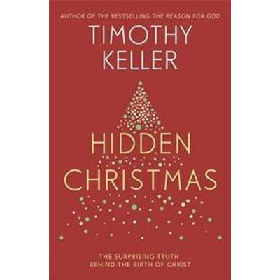 Hidden christmas - the surprising truth behind the birth of christ (Inbunden, 2016)