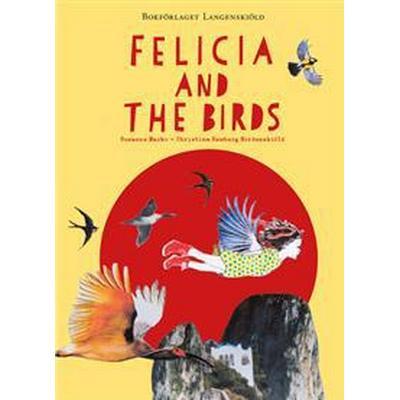 Felicia and the Birds (Inbunden, 2015)