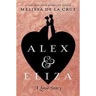 Alex & Eliza (Inbunden, 2017)