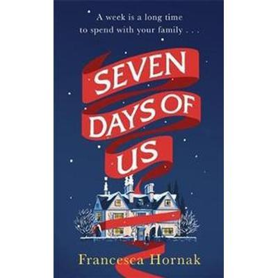Seven Days of Us (Inbunden, 2017)