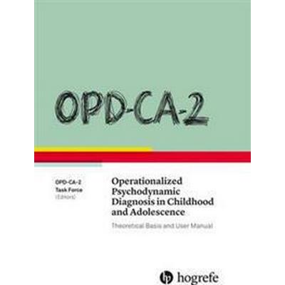 OPD-CA-2 Operationalized Psychodynamic Diagnosis in Childhood and Adolescence: Theoretical Basis and User Manual (Inbunden, 2017)