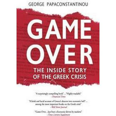 Game Over: The Inside Story of the Greek Crisis (Häftad, 2016)