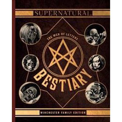 Supernatural - The Men of Letters Bestiary Winchester (Inbunden, 2017)