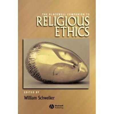 The Blackwell Companion to Religious Ethics (Häftad, 2008)