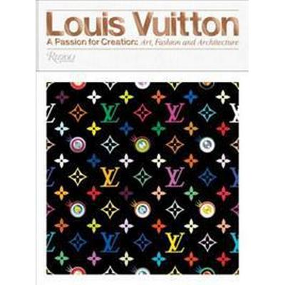 Louis Vuitton: A Passion for Creation: New Art, Fashion and Architecture (Inbunden, 2017)