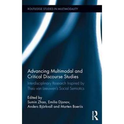 Advancing Multimodal and Critical Discourse Studies (Inbunden, 2017)