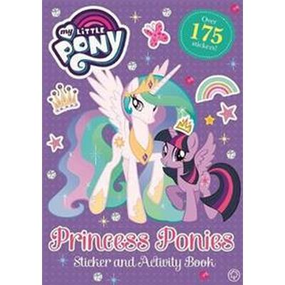 My Little Pony: Princess Ponies Sticker and Activity Book (Häftad, 2017)