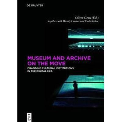 Museum and Archive on the Move (Inbunden, 2017)