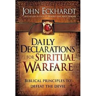 Daily Declarations for Spiritual Warfare: Biblical Principles to Defeat the Devil (Inbunden, 2011)