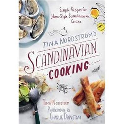 Tina Nordstrom's Scandinavian Cooking (Pocket, 2016)