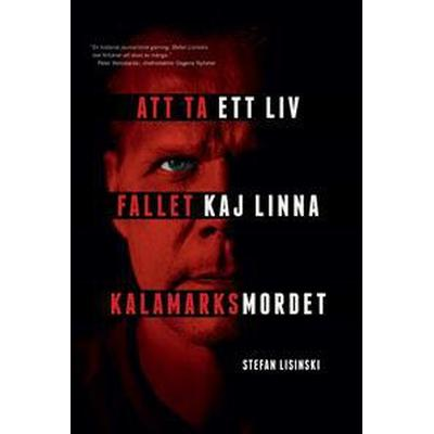 Att ta ett liv: fallet Kaj Linna och Kalamarksmordet (Ljudbok nedladdning, 2017)