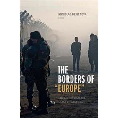 The Borders of 'Europe' (Häftad, 2017)