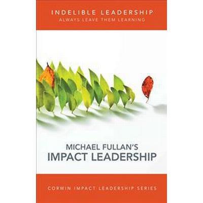Indelible Leadership (Häftad, 2016)