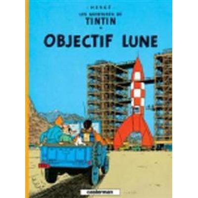 Les Aventures de Tintin. Objectif Lune (Inbunden, 2006)
