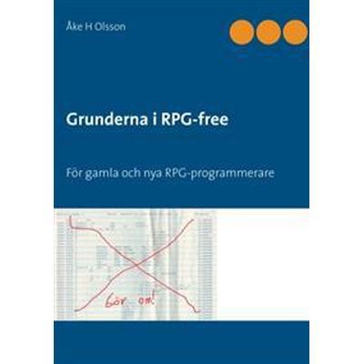 Grunderna i RPG-free: för gamla och nya RPG-programmerare (Häftad, 2017)