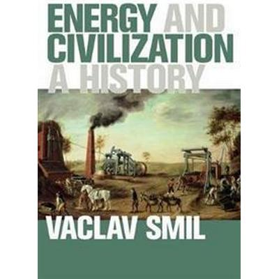 Energy and Civilization (Inbunden, 2017)