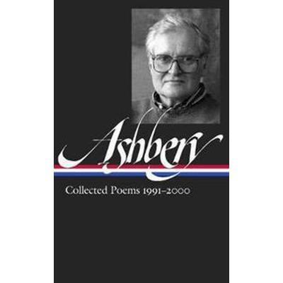 John Ashbery: Collected Poems 1991-2000 (Inbunden, 2017)