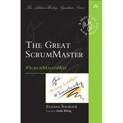 The Great ScrumMaster: #ScrumMasterWay (Häftad, 2017)