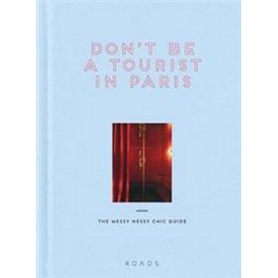 Don't be a Tourist in Paris (Häftad, 2017)