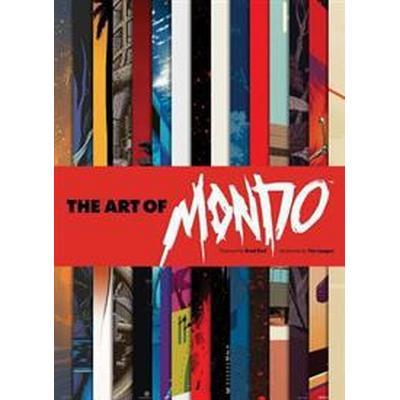 The Art of Mondo (Inbunden, 2017)