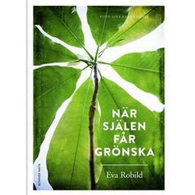 När själen får grönska (E-bok, 2017)