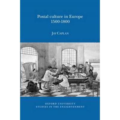 Postal Culture in Europe, 1500-1800 (Häftad, 2016)