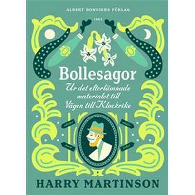 Bollesagor: Ur det efterlämnade materialet till Vägen till Klockrike (E-bok, 2016)