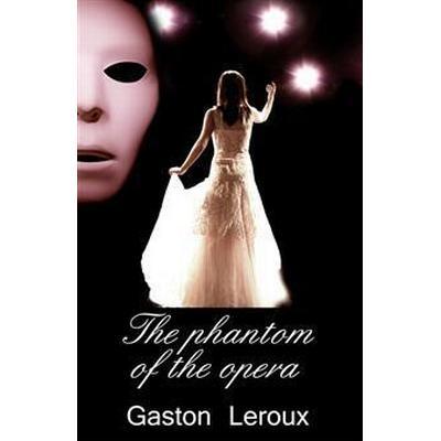 The phantom of the opera (E-bok, 2013)