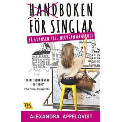 Handboken för singlar på gränsen till nervsammanbrott (E-bok, 2017)