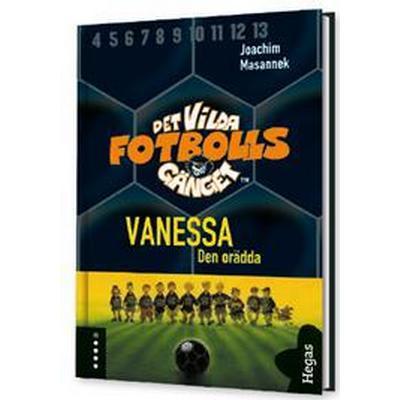 Det vilda fotbollsgänget. Vanessa (BOK+CD) (Inbunden, 2016)