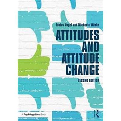 Attitudes and Attitude Change (Pocket, 2016)