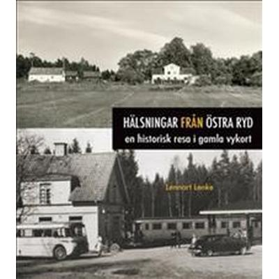 Hälsningar från Östra Ryd: en historisk resa i gamla vykort (Danskt band, 2016)