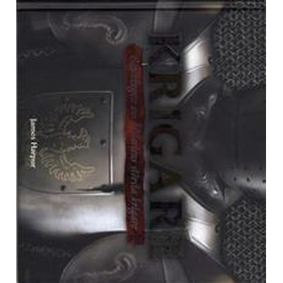 Krigare: sanningen om historiens största krigare (Inbunden, 2007)