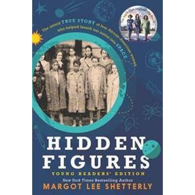 Hidden Figures Young Readers' Edition (Häftad, 2016)