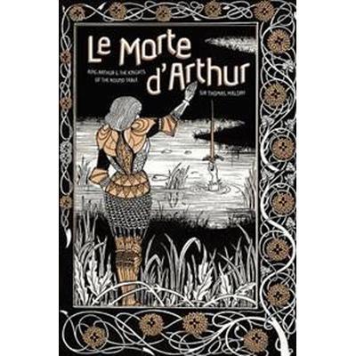 Le Morte d'Arthur (Inbunden, 2017)