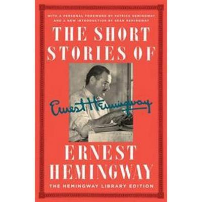 The Short Stories of Ernest Hemingway: The Hemingway Library Edition (Inbunden, 2017)