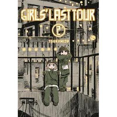 Girls' Last Tour, Vol. 2 (Häftad, 2017)
