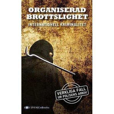 Organiserad brottslighet: internationell kriminalitet (E-bok, 2014)