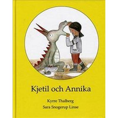 Kjetil och Annika (Inbunden, 2016)
