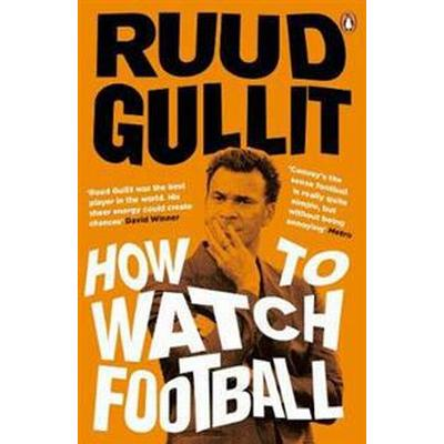How To Watch Football (Häftad, 2017)