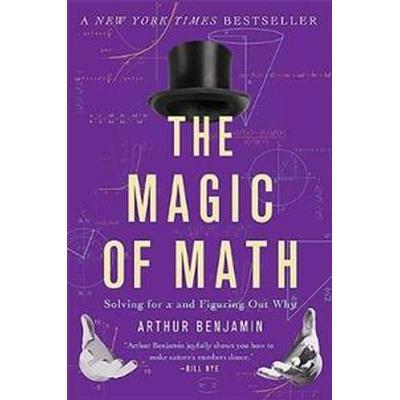 The Magic of Math (Häftad, 2015)