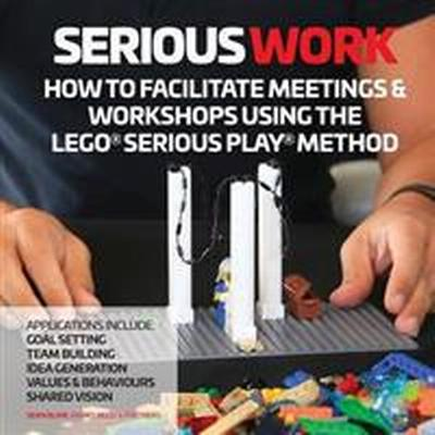 How to Facilitate Meetings & Workshops Using the Lego Serious Play Method (Häftad, 2016)