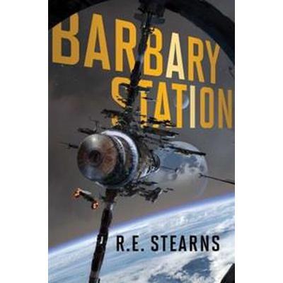 Barbary Station (Inbunden, 2017)