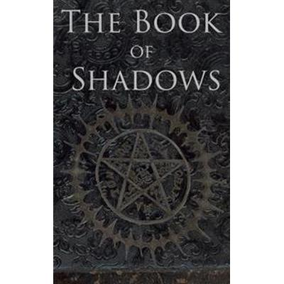 The Book of Shadows: White, Red and Black Magic Spells (Häftad, 2016)