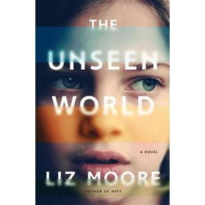 The Unseen World (Inbunden, 2016)