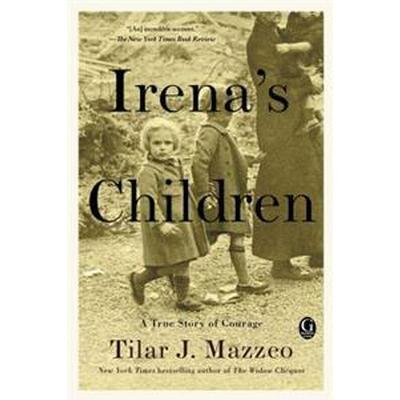 Irena's Children: The Extraordinary Story of the Woman Who Saved 2,500 Children from the Warsaw Ghetto (Häftad, 2017)