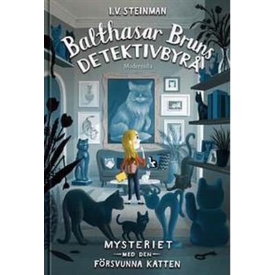 Balthasar Bruns detektivbyrå: Mysteriet med den försvunna katten (E-bok, 2017)