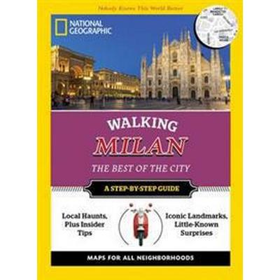 National Geographic Walking Milan: The Best of the City (Häftad, 2016)