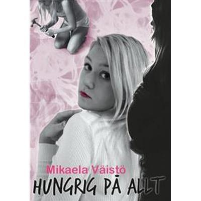 Hungrig på allt (E-bok, 2016)